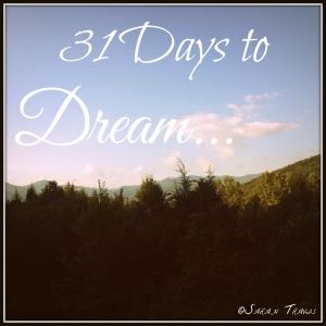 31 Days to Dream